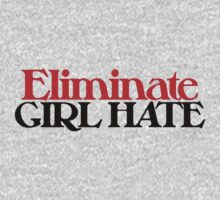 Eliminate girl hate One Piece - Short Sleeve