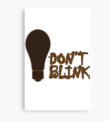 Dont blink dr who inspired geek funny nerd Canvas Print