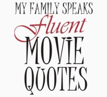 MY FAMILY SPEAKS FLUENT MOVIE QUOTES Kids Clothes