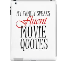 MY FAMILY SPEAKS FLUENT MOVIE QUOTES iPad Case/Skin