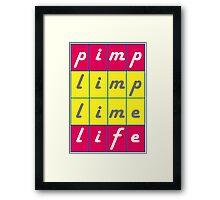 Pimp Life Framed Print