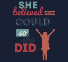 She believed she could, so she did One Piece - Short Sleeve