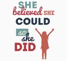 She believed she could, so she did Baby Tee