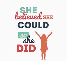 She believed she could, so she did Women's Relaxed Fit T-Shirt