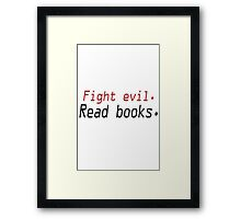 Fight evil read books geek funny nerd Framed Print