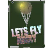Lets Fly away iPad Case/Skin