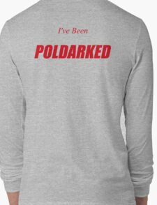 I've Been Poldarked Long Sleeve T-Shirt