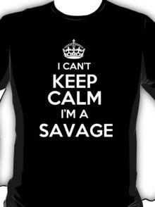 Surname or last name Savage? I can't keep calm, I'm a Savage! T-Shirt