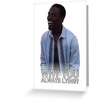 Why You Always Lying? - With Text Greeting Card