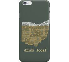 Drink Local - Ohio Beer Shirt iPhone Case/Skin