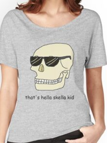 That's hella skella kid Women's Relaxed Fit T-Shirt