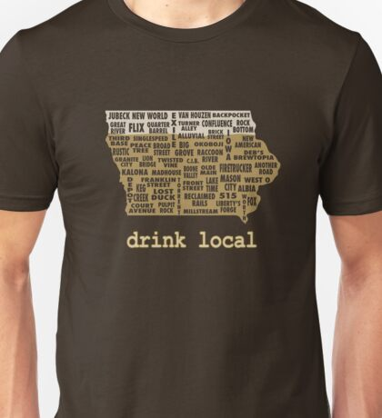 Drink Local - Iowa Beer Shirt Unisex T-Shirt