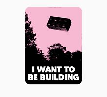 I Want to be Building… T-Shirt