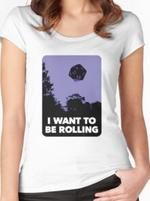 I Want to be Rolling… Women's Fitted Scoop T-Shirt