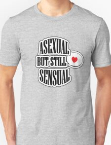 Asexual but still sensual- Clothes T-Shirt