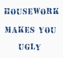 Housework makes you ugly by astonishann