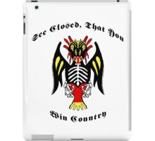 See Closed, That You Win Country iPad Case/Skin