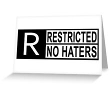 Restricted - no haters Greeting Card