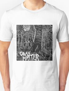 GRAY MATTER - FOOD FOR THOUGHT AND TAKE IT BACK T-Shirt