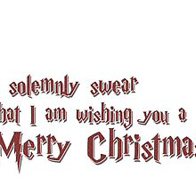 I solemnly swear that I am wishing you a Merry Christmas by fashprints