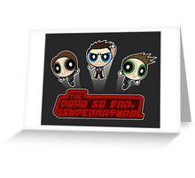Supernatural Powerpuffs Greeting Card