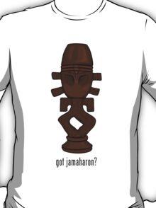 Got Jamaharon? T-Shirt