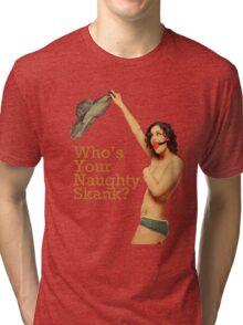Naughty Skank Tri-blend T-Shirt
