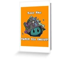 Save The Super Sea Snails Greeting Card