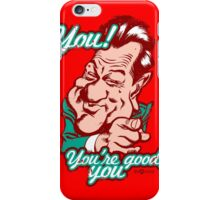 You're good, you. iPhone Case/Skin