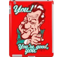 You're good, you. iPad Case/Skin