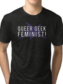 Queer Geek Feminist Tri-blend T-Shirt