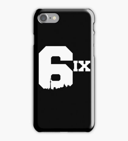 The 6ix iPhone Case/Skin