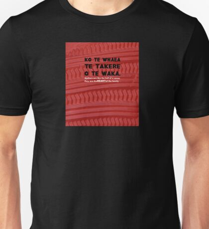 Mothers Are the Heart of the Family, Maori Proverb with carving Unisex T-Shirt
