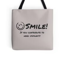 Smile for Herd Immunity Tote Bag