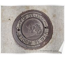 St Joseph Storm Sewer Cover Poster