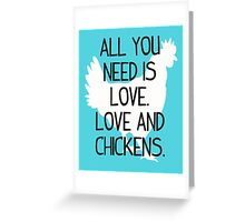 All You Need is Love. Love and Chickens. Greeting Card