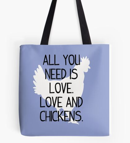All You Need is Love. Love and Chickens. Tote Bag
