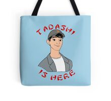 Tadashi is Here  Tote Bag