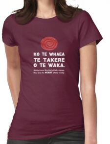 Mothers Are the Heart of the Family, Maori Proverb (black background) Womens Fitted T-Shirt