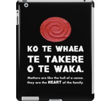 Mothers Are the Heart of the Family, Maori Proverb (black background) iPad Case/Skin