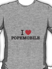 I Love POPEMOBILE T-Shirt