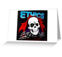 Ethics! Greeting Card