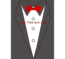 Bow Ties are Cool Tux Photographic Print