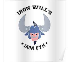 Iron Will's Iron Gym Poster