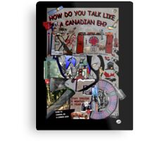 How To Talk Like a Canadian EX WHY ZED Metal Print