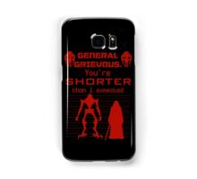 You're Shorter Than I Expected Samsung Galaxy Case/Skin