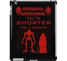 You're Shorter Than I Expected iPad Case/Skin