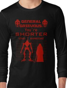 You're Shorter Than I Expected Long Sleeve T-Shirt