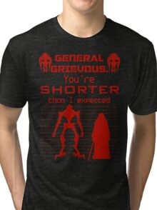 You're Shorter Than I Expected Tri-blend T-Shirt
