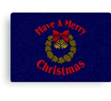 Have A Merry Christmas Canvas Print